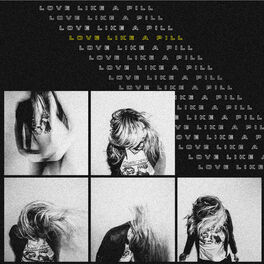 Album cover of Love Like A Pill