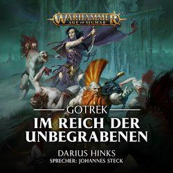 Im Reich der Unbegrabenen - Warhammer Age of Sigmar: Gotrek 1 (Ungekürzt) Audiobook