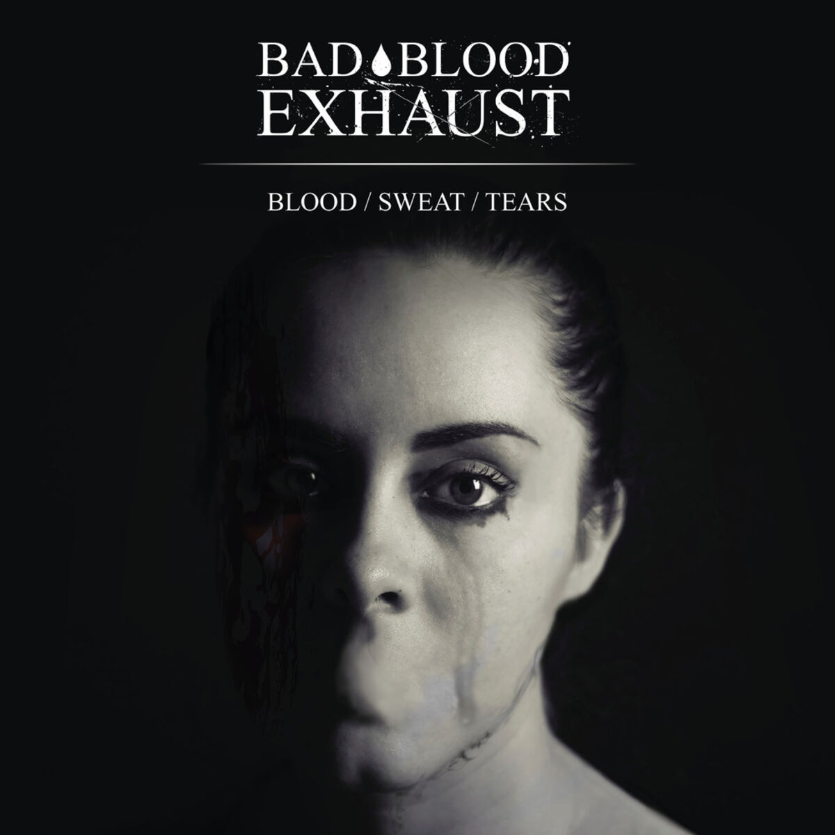 Bad Blood Exhaust - Blood / Sweat / Tears [EP] (2020)