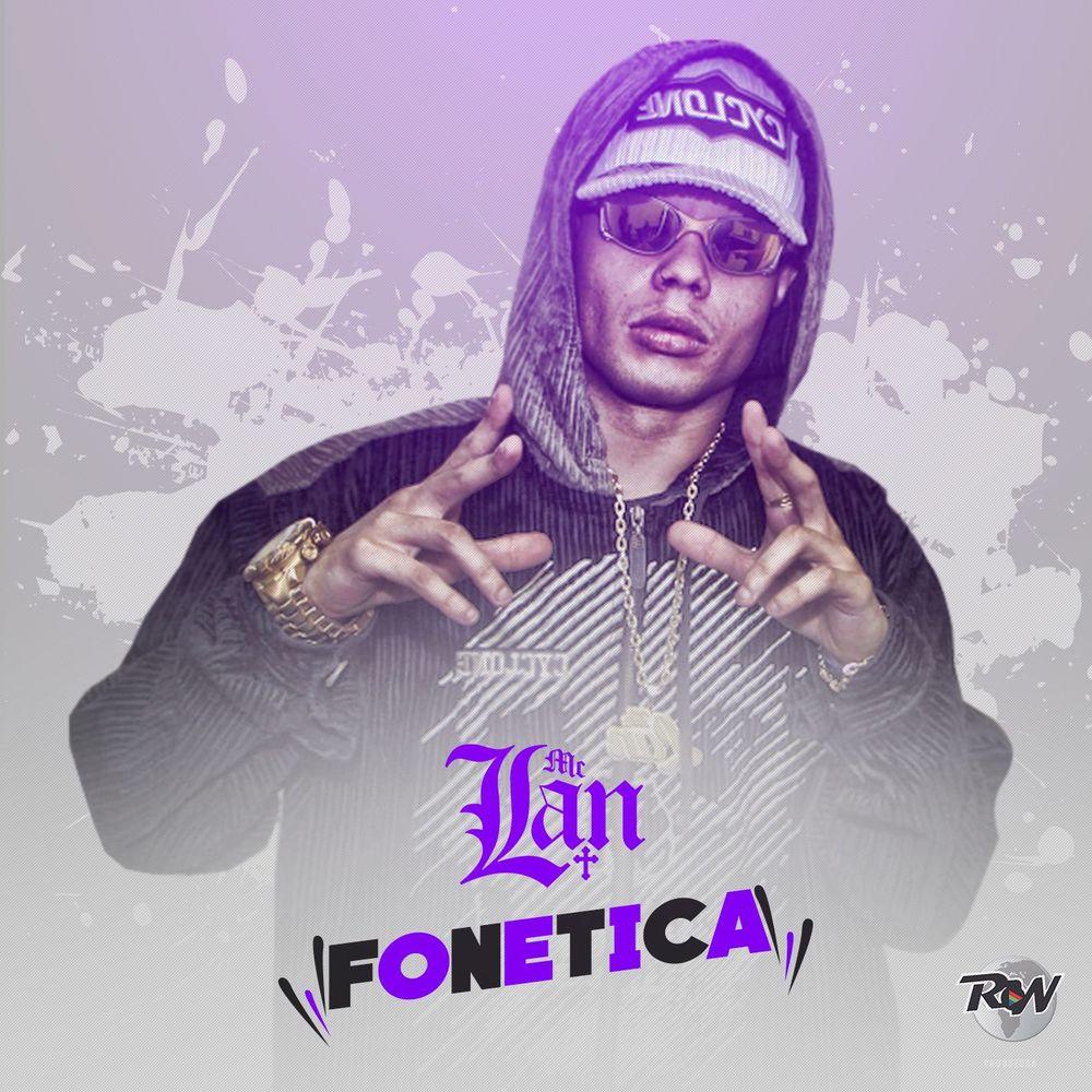 Baixar Fonética, Baixar Música Fonética - Mc Lan 2017, Baixar Música Mc Lan - Fonética 2017