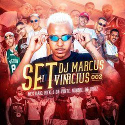 Set Dj Marcus Vinicius 002 – MC Kaio MP3 320 Kbps CD Completo