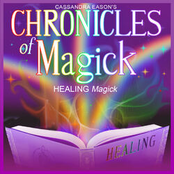 Healing Magick - Chronicles of Magick Series Audiobook