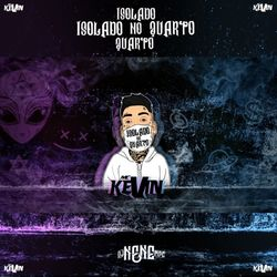 Mc Kevin – Isolado No Quarto