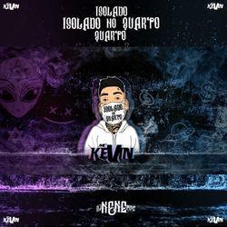 Isolado No Quarto - Mc Kevin (2020) Download