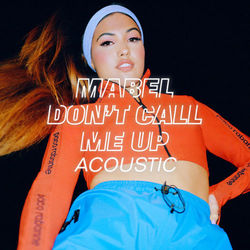 {DOWNLOAD} Don't Call Me Up (Acoustic)  - Mabel [MP3]