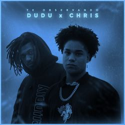 Download Dudu Part. Chris MC, Tibery - Te Observando