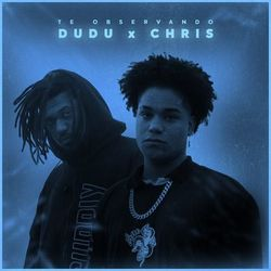 Dudu Part. Chris MC, Tibery – Te Observando CD Completo