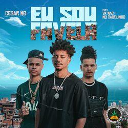 Eu Sou Favela – Cesar MC Part. Vk Mac e MC Cabelinho