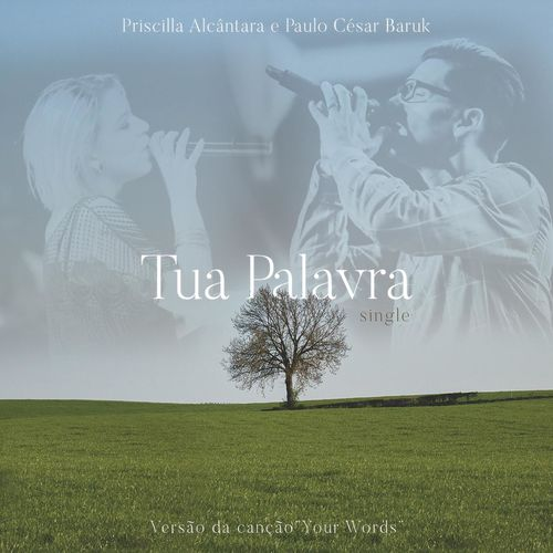Baixar Música Tua Palavra (Your Words) – Paulo Cesar Baruk, Priscilla Alcantara, Rebeca Nemer (2016) Grátis