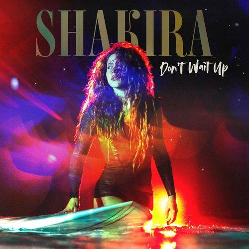 Shakira - Don't Wait Up [Mp3 320 Kbs] [2021]
