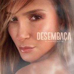 Download Claudia Leitte - Desembaça