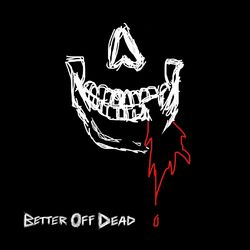Better Off Dead - jxdn Download