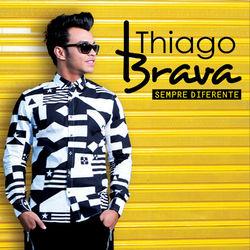 Thiago Brava – Sempre Diferente 2015 CD Completo