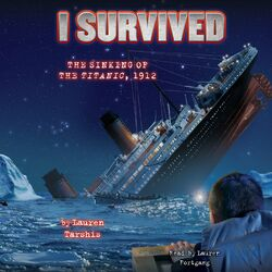 I Survived the Sinking of the Titanic, 1912 - I Survived 1 (Unabridged)