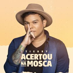 Tierry – Acertou na Mosca 2020 CD Completo