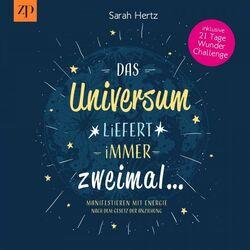 Das Universum liefert immer zweimal - Manifestieren mit Energie nach dem Gesetz der Anziehung (Inklusive 21 Tage Wunder Challenge) Audiobook