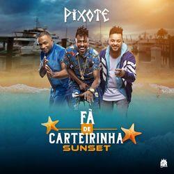 do Pixote - Álbum Fã de Carteirinha Sunset (Ao Vivo) Download