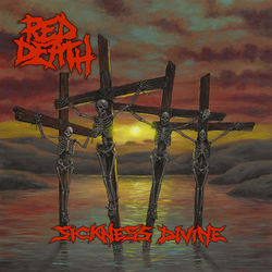 Red Death – Sickness Divine 2019 CD Completo