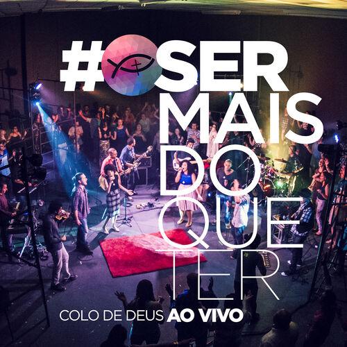Baixar CD Ser Mais do Que Ter (Ao Vivo) – Colo de Deus (2015) Grátis