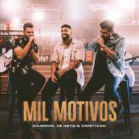 Dilsinho e Zé Neto & Cristiano - Mil Motivos (2021)