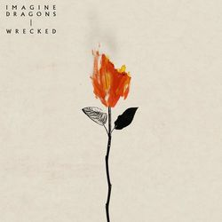 Wrecked – Imagine Dragons