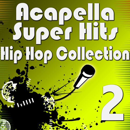 Acapella Vocalists: Acapella Super Hits - Hip Hop Collection 2