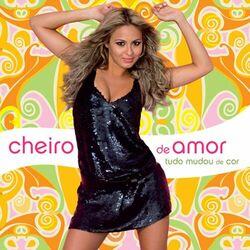 Banda Cheiro de Amor – Tudo Mudou De Cor 2006 CD Completo