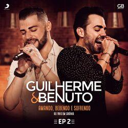 do Guilherme e Benuto - Álbum Amando, Bebendo e Sofrendo (Ao Vivo) - EP 2 Download