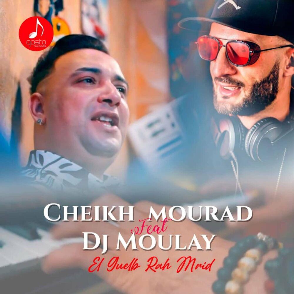 Cheikh Mourad - El Guelb Rah Mrid