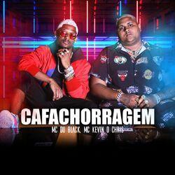 Cafachorragem – MC Du Black e MC Kevin o Chris