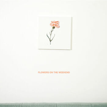 Flowers On The Weekend cover
