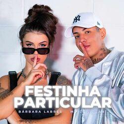 Música Festinha Particular - Bárbara Labres (2020) Download