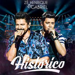 Zé Henrique e Gabriel – Histórico (Ao Vivo) 2017 CD Completo