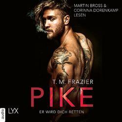 Pike - Er wird dich retten - Pike-Duett, Teil 2 (Ungekürzt) Audiobook