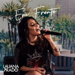 CD  Lauana Prado – Em Frente (Ao Vivo) 2020 Torrent download
