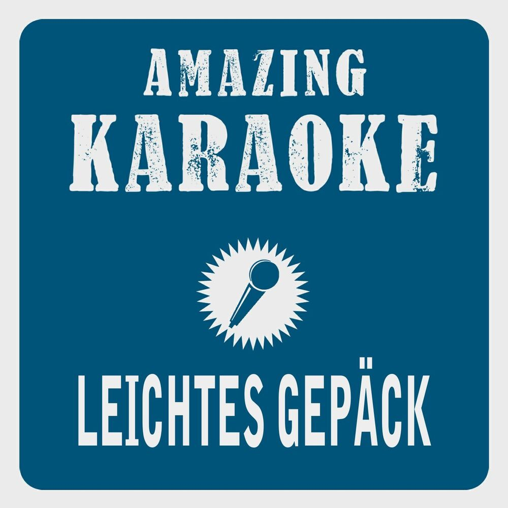 Leichtes Gepäck (Karaoke Version) (Originally Performed By Silbermond)