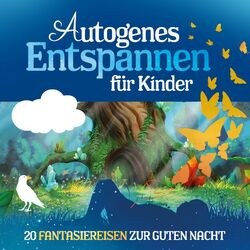Autogenes Entspannen für Kinder (20 Fantasiereisen zur Guten Nacht) Audiobook