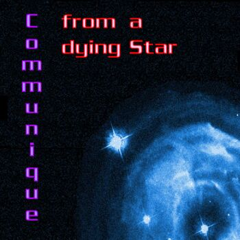 Communique From a Dying Star cover