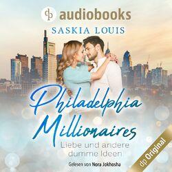 Liebe und andere dumme Ideen - Philadelphia Millionaires-Reihe, Band 2 (Ungekürzt) Audiobook