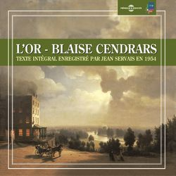 Blaise Cendrars : l'or (Texte intégral 1957) Audiobook