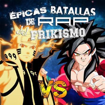 Goku Vs Naruto 2 (Épicas Batallas de Rap del Frikismo T2) cover