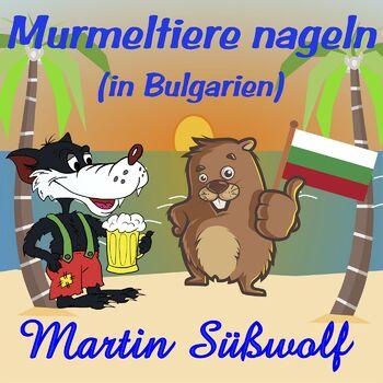 Murmeltiere nageln (in Bulgarien) cover
