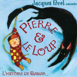 Album cover of Jacques Brel Raconte : Pierre Et Le Loup / L'Histoire De Babar (International Version)