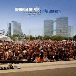 Nenhum De Nós – A Céu Aberto (Ao Vivo) 2014 CD Completo