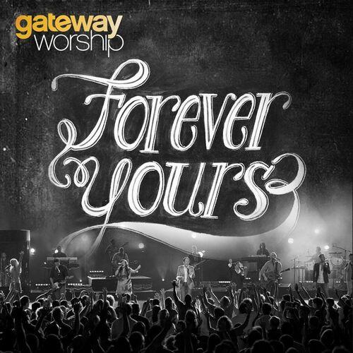 Baixar CD Forever Yours – Gateway Worship (2015) Grátis