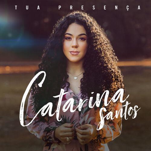 Baixar Single Tua Presença, Baixar CD Tua Presença, Baixar Tua Presença, Baixar Música Tua Presença - Catarina Santos 2018, Baixar Música Catarina Santos - Tua Presença 2018