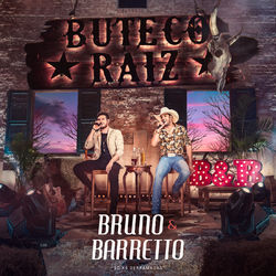 Bruno e Barretto – Buteco Raiz (Só As Derramadas) (Ao Vivo) 2019 CD Completo