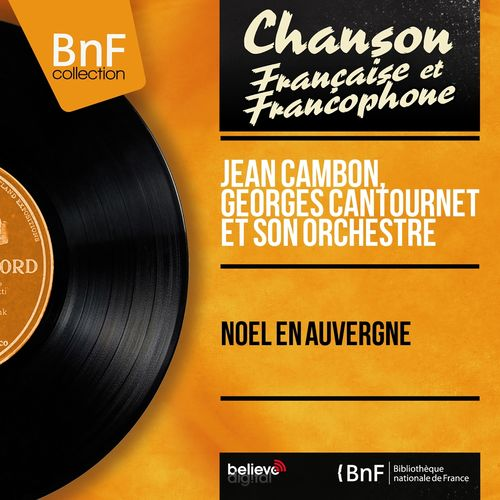 Jean Cambon: Noël en Auvergne (Mono Version) - Music Streaming