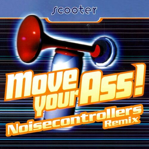 Scooter Move Your Ass Noisecontrollers Remix