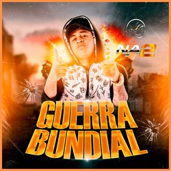 Banda NA2 – Guerra Bundial 2020 CD Completo